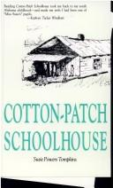 Cotton-patch schoolhouse by Susie Powers Tompkins