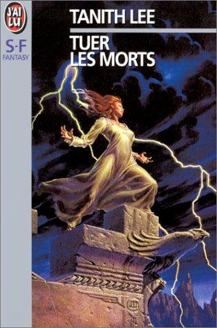 Tuer les morts by Tanith Lee