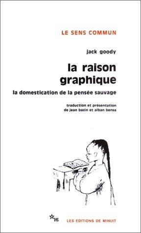 La Raison graphique  by Jack Goody