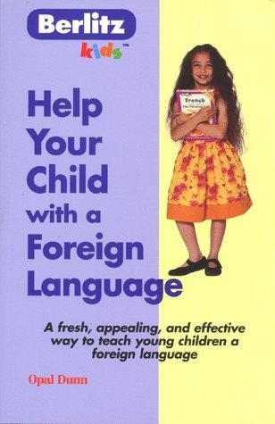 Help your child with a foreign language by Opal Dunn