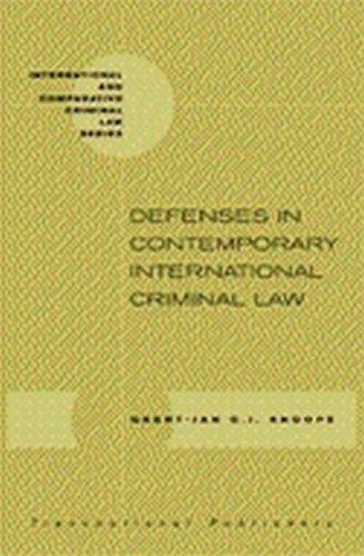 Defenses in Contemporary International Criminal Law (International & Comparative Criminal Law Series) by Geert-Jan Alexander Knoops