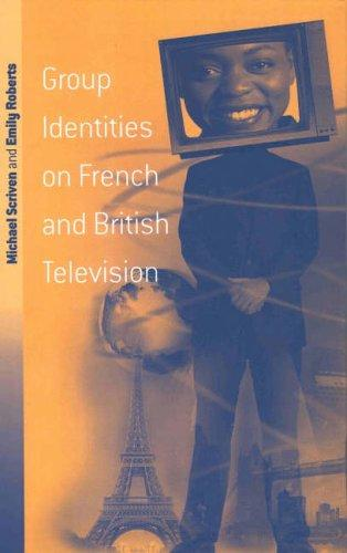 Group Identities on French and British Television by Michael Scriven