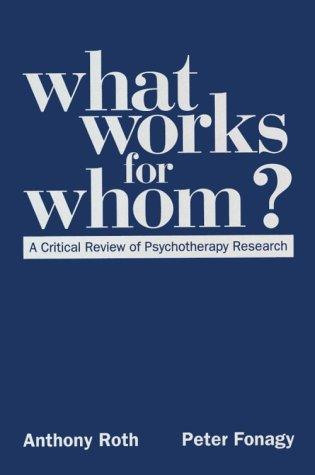 What works for whom? by Anthony Roth, Peter Fonagy