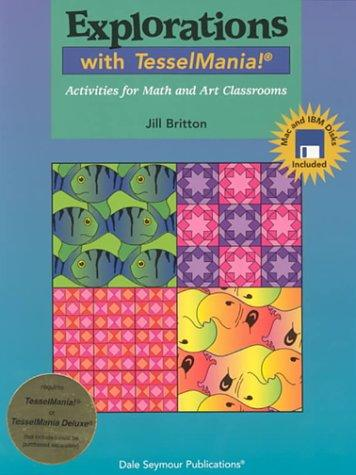 Explorations With Tesselmania!: Activities for Math and Art Classrooms by Jill Britton
