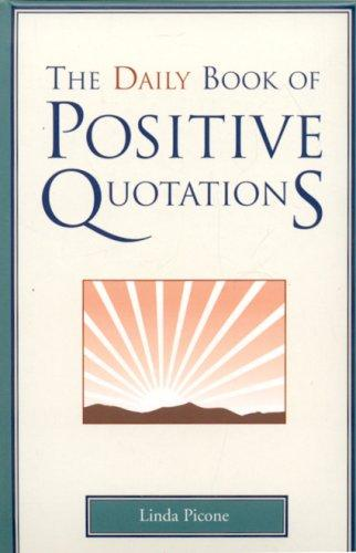 The Daily Book of Positive Quotations by Linda Picone