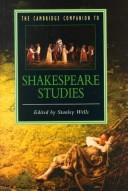 The Cambridge companion to Shakespeare studies by edited by Stanley Wells.