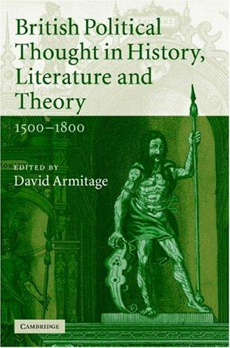 British Political Thought in History, Literature and Theory, 15001800 by David Armitage