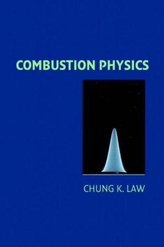Combustion Physics by Chung K. Law