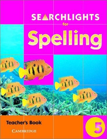 Searchlights for Spelling Year 5 Teacher's Book (Searchlights for Spelling) by Pie Corbett