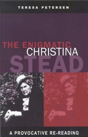 The Enigmatic Christina Stead by Teresa Petersen