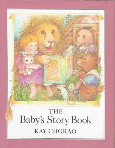 The baby's story book by Kay Chorao