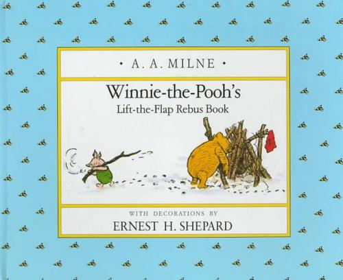 Winnie-the-Pooh's lift-the-flap rebus book by A. A. Milne