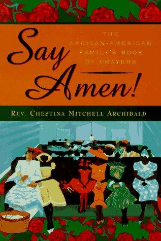 Say Amen by Chestina Mitchell Archibald