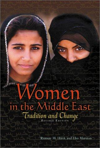 Women in the Middle East (revised edition) by Ramsay M. Harik, Elsa Marston