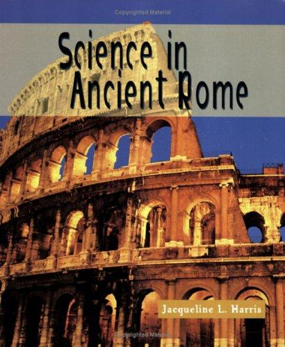 Science in Ancient Rome (Science of the Past) by Jacqueline L. Harris