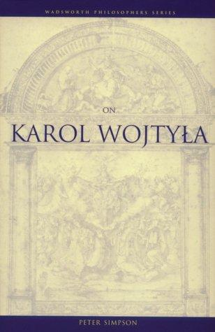 On Karol Wojtyła by Peter Simpson, Simpson, Peter