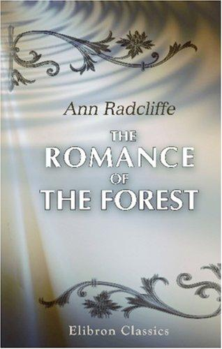 The Romance of the Forest by Ann Ward Radcliffe