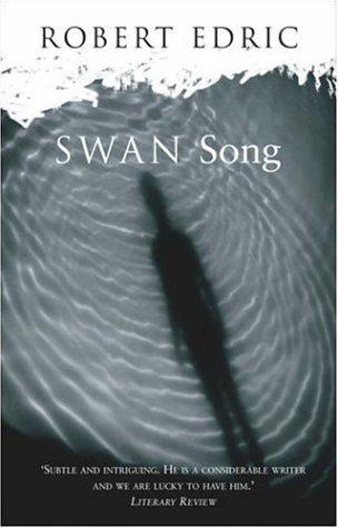Swan Song by Robert Edric