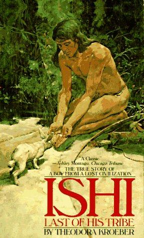 Ishi, the Last of His Tribe (Bantam Starfire Books) by Theodora Kroeber