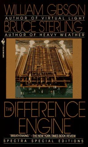 The Difference Engine by William F. Gibson, Bruce Sterling