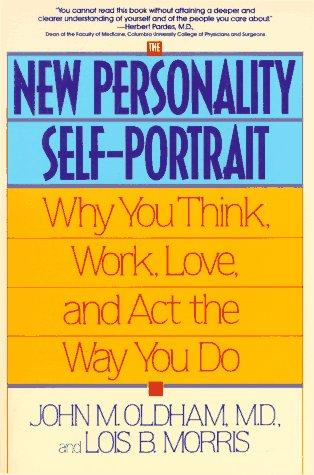 Image 0 of The New Personality Self-Portrait: Why You Think, Work, Love and Act the Way You