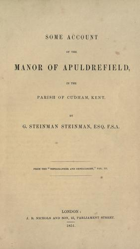 Some account of the manor of Apuldrefield in the parish of Cudham, Kent by