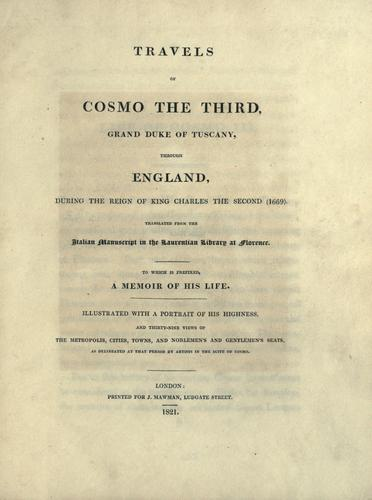 Travels of Cosmo the third, Grand Duke of Tuscany, through England during the reign of King Charles the second (1669).