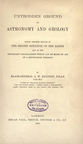 Untrodden ground in astronomy and geology by Alfred Wilks Drayson