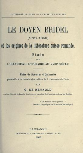 Le doyen Bridel (1757-1845) et les origines de la littérature suisse romande by Reynold, Gonzague de