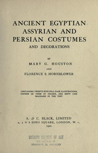 Ancient Egyptian, Assyrian and Persian costumes and decorations by Mary Galway Houston