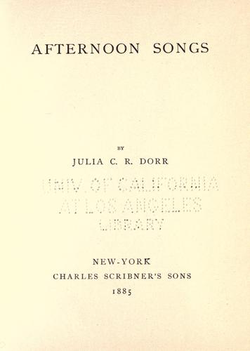 Afternoon songs by Julia C. R. Dorr