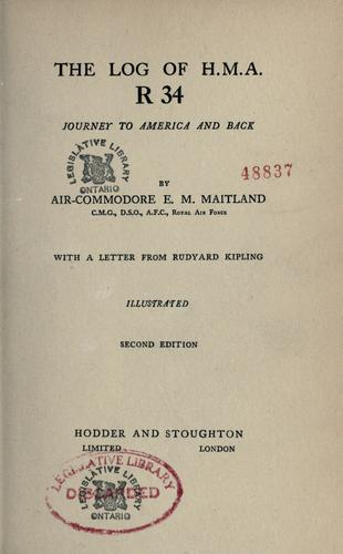 The log of H.M.A.R 34 journey to America and back by E.M. Maitland